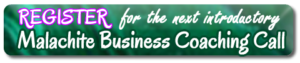 Register for the Malachite Business Coaching Call