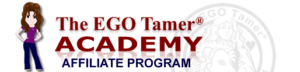 Affiliate Program at The EGO Tamer® Academy