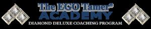 Diamond Deluxe Coaching Program at The EGO Tamer Academy