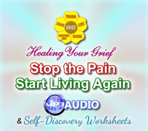 Healing Your Grief-Stop the Pain-Start Living Again