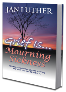 Grief Is...Mourning Sickness by Jan Luther