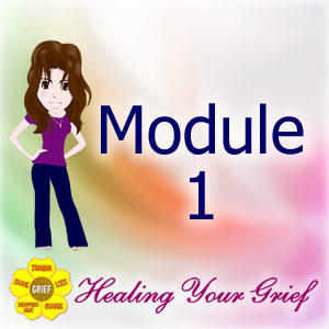 Module 1 Lessons for Healing Your Grief