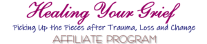 Healing Your Grief-Picking Up the Pieces After Trauma, Loss and Change