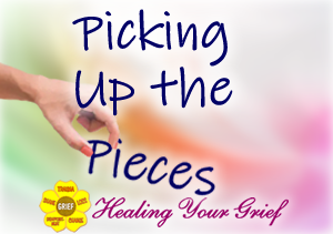 Healing Your Grief: Picking Up the Pieces
