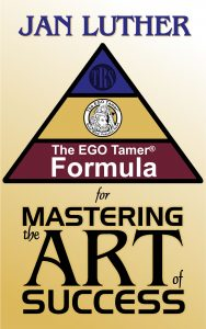 The EGO Tamer Formula for Mastering the Art of Success