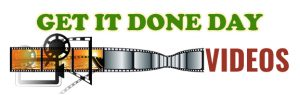 Get It Done Day Videos